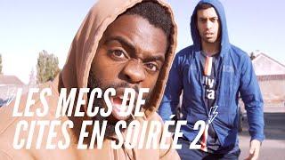 LES MECS DE CITÉS EN SOIRÉE 2