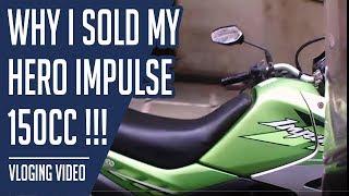 Why I Sold My Hero Impulse 150cc !!! | Vlog 04
