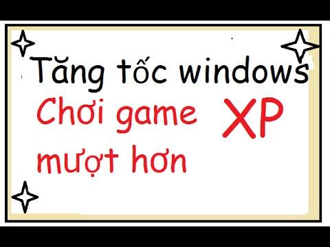 Tăng tốc máy tính windows XP toàn diện 2015 (phần 1)