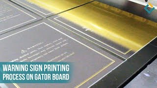 Warning Sign Printing Process on Gator board