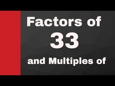 Factors of 33 and Multiples of 33