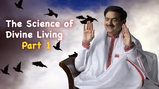 The Science of Divine Living Part 1 for grand success in life Navi Mumbai 9th Dec 2018