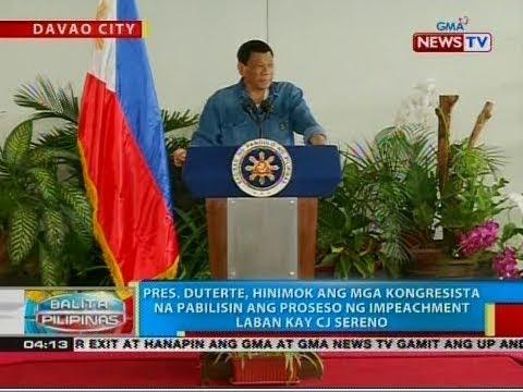 [GMA]  Pres. Duterte, hinimok ang mga kongresista na pabilisin ang proseso ng impeachment vs CJ Sereno