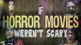 If Horror Movies Weren't Scary!