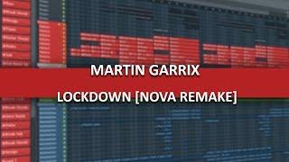 Martin Garrix - Lockdown (New 2017 Remake/Edit by Nova)