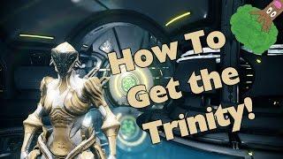 Warframe: How to Get The Trinity!