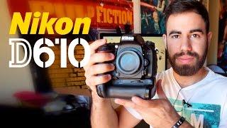 Mi nueva cámara: Nikon D610   Unboxing