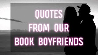 Quotes From Our Book Boyfriends