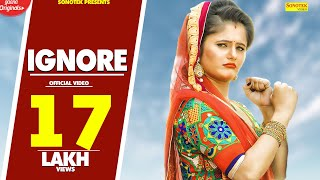 Haryanvi Songs | IGNORE | Anjali Raghav, Harish | New Haryanvi Songs Haryanavi 2018 | Sonotek