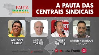 #Aovivo | Pauta das Centrais Sindicais | Pauta Brasil
