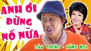 """Hài """" Trùm Nổ """" Hài Kịch Bảo Chung, Hồng Nga Hay Nhất - Cười Muốn Xỉu"""