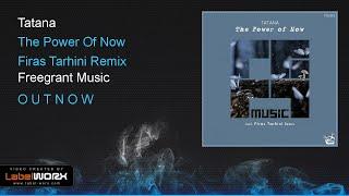 Tatana - The Power Of Now (Firas Tarhini Remix)