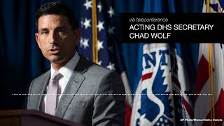 Acting Homeland Security Secretary Chad Wolf addresses withdrawal of federal police from Portland