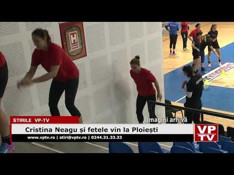 Cristina Neagu și fetele vin la Ploiești