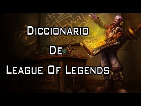Diccionario de la Real Liga de Leyendas (Lingo Of Legends)