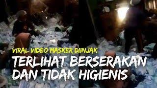 Viral Video Masker Diinjak, Terlihat Brserakan dan Tidak Higienis