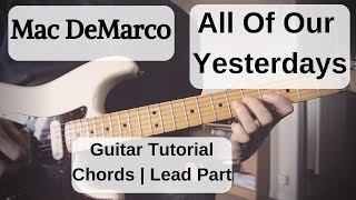 Mac DeMarco   All Of Our Yesterdays | Guitar Lesson | Chords + Lead Part