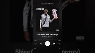 Mo Stack  Shine Girl Ft Stormzy