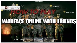 WARFACE: How to Add Friends And play with them