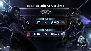 JT vs SMG   AHQ vs MAD [Tuần 1] [18.08.2018] - GCS Mùa Hè 2018