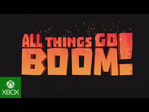 ALL THINGS GO BOOM! E3 2015 Trailer for Xbox One thumbnail