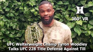 (360° VR / 4K) Champ Woodley Will Only Fight Till At UFC 228, Not Alternate Usman