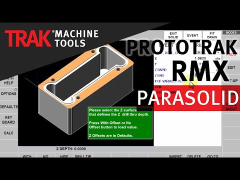 Parasolid Converter | ProtoTRAK RMX CNC | Advanced Mill Programming