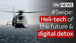 Swipe   Heli-tech of the future & digital detox