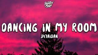 347aidan - Dancing in My Room (Lyrics)