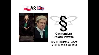 How to Become a Lawyer in the UK and in Poland?