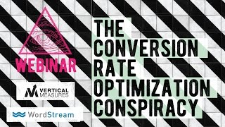 The Conversion Rate Optimization Conspiracy Webinar