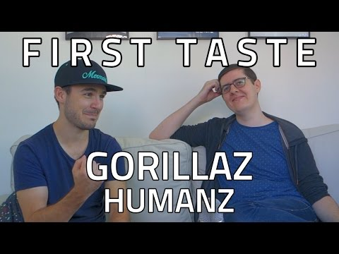 FIRST TASTE: Gorillaz - Humanz (ALBUM REACTION & DISCUSSION)