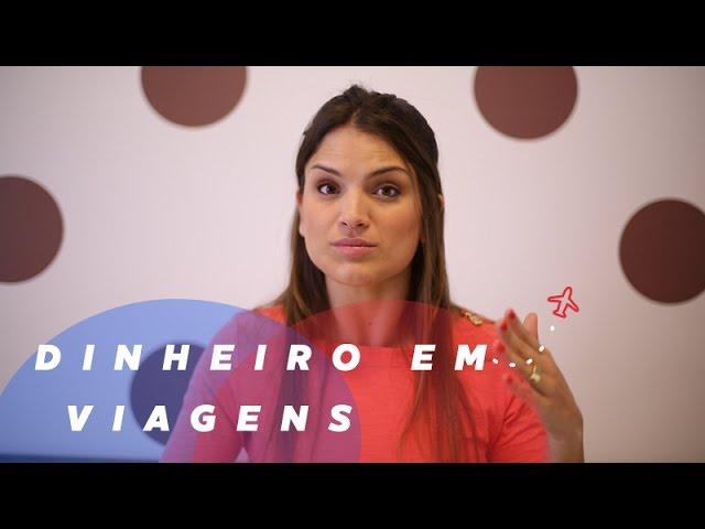 DINHEIRO EM VIAGENS