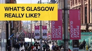 Whats Glasgow Really Like?