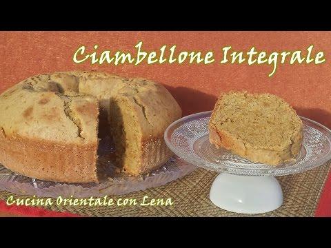 Ciambellone Integrale – Il Mio Regime Alimentare| Cucina Orientale con Lena