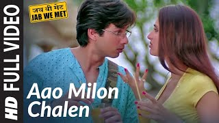 Full Video: Aao Milo Chalen   Jab We Met   Shahid   - YouTube