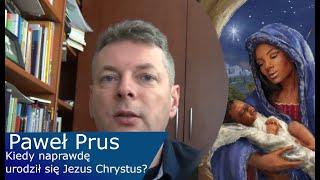 Kiedy naprawdę urodził się Jezus Chrystus?