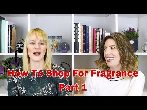 How to shop for fragrance | Part 1 | The Perfume Pros