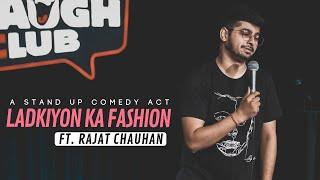 Ladkiyon ka fashion   Stand-up comedy by Rajat Chauhan (Ninth Video)
