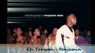 Benjamin Dube  ehh yahweh wmv   YouTube