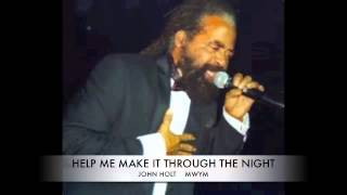 John Holt Help Me Make It Through The Night Music