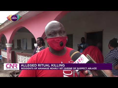 Kasoa ritual killing: residents of Amanase nearly set shrine of suspect ablaze | Citi Newsroom