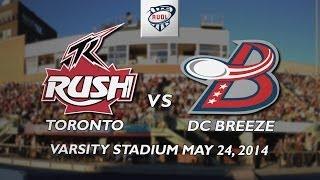 Toronto Rush vs The DC Breeze May 24 2014