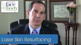 Dr. Clevens | What's the difference between laser resurfacing and laser tightening?