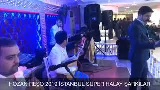 HOZAN REŞO 2019 İSTANBUL FUL MP3 LER