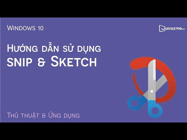 Hướng dẫn sử dụng Snip & Sketch trên Windows 10
