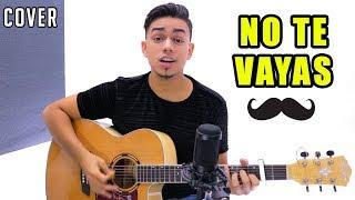 No Te Vayas   Camilo Echeverry (Cover) Bayron Mendez