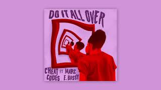 Cheat Codes - Do It All Over (feat. Marc E. Bassy) [Official Audio]