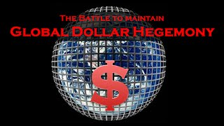 The Battle to maintain Global Dollar Hegemony (by Clive Maund)