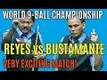 Reyes vs Bustamante World 9 Ball Chionship